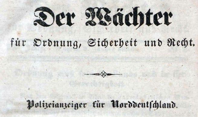 """Polizeiblatt """"Der Wächter"""" aus 1850 zur Datenerfassung freigegeben"""