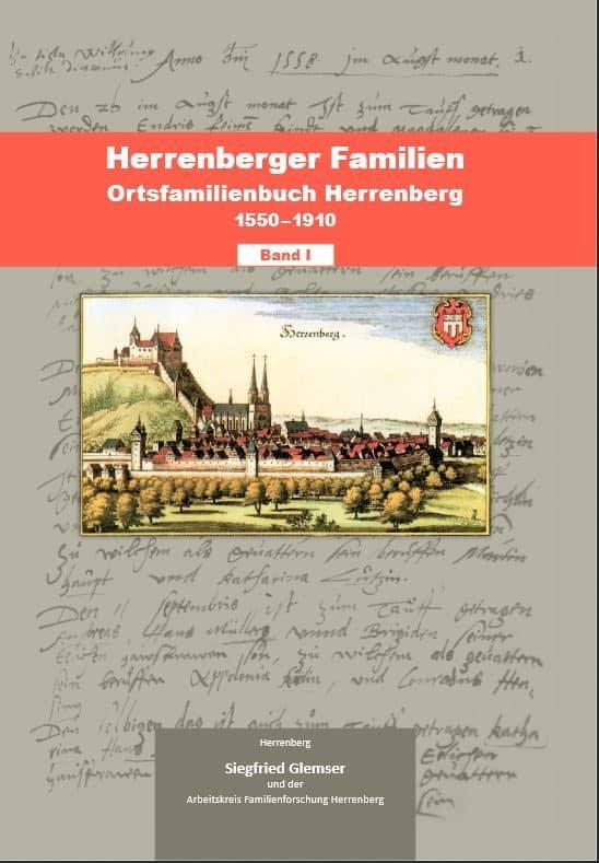 Herrenberger Familien – Ortsfamilienbuch der ehemaligen Oberamtsstadt Herrenberg 1550–1910 mit Ergänzungen bis in die heutige Zeit