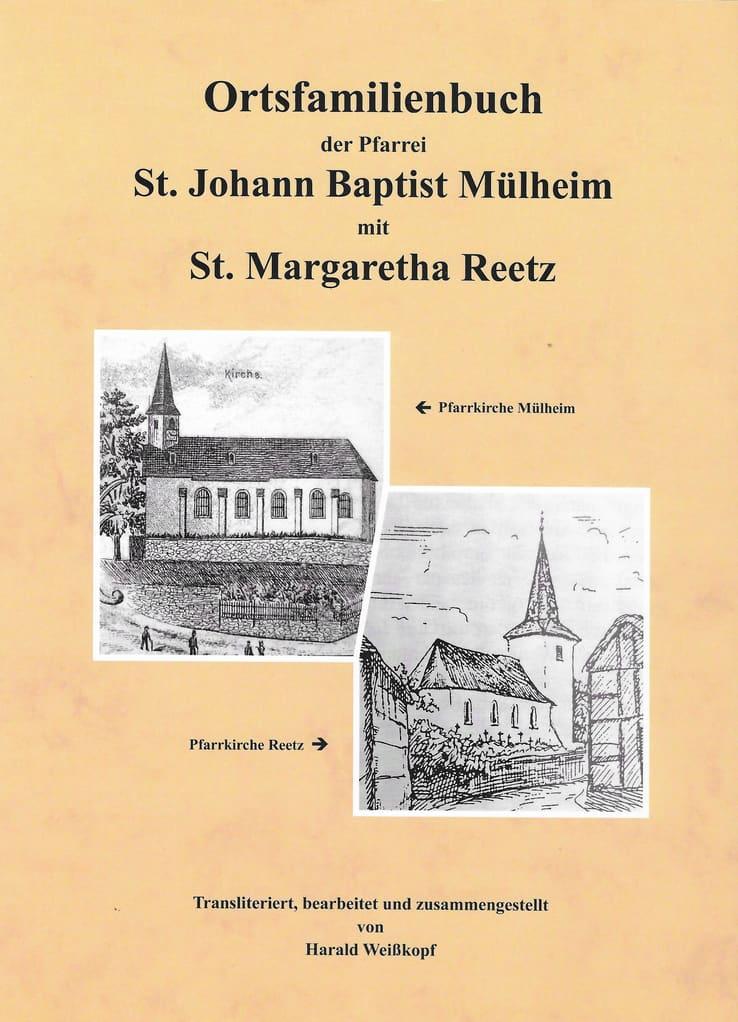 Ortsfamilienbuch der Pfarrei St. Johann Baptist Mülheim (1669 - 1911) mit St. Margaretha Reetz (1668 - 1872)