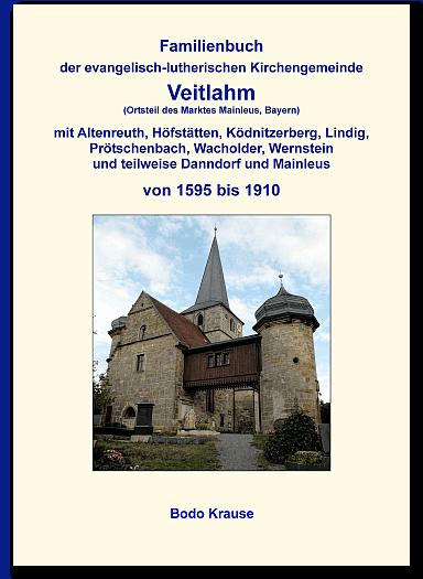 Familienbuch der ev.-luth. Kirchengemeinde Veitlahm von 1595 bis 1910